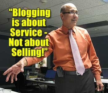 Blogging is about Service - Not about Selling!