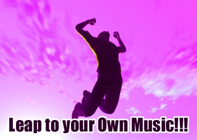 Leap to your Own Music!!!