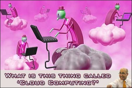 What is this thing called Cloud Computing?