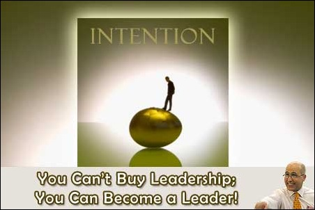 You Can't Buy Leadership; You Can only Become a Leader!